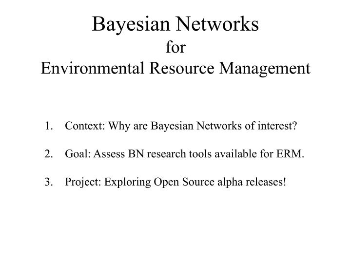 Bayesian networks for environmental resource management1