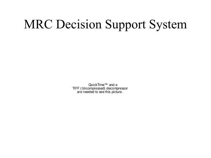 MRC Decision Support System