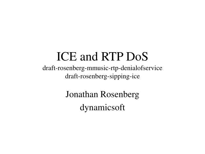 ice and rtp dos draft rosenberg mmusic rtp denialofservice draft rosenberg sipping ice n.