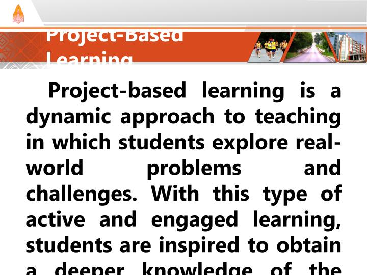 Project-based learning is a dynamic approach to teaching in which students explore real-world proble...