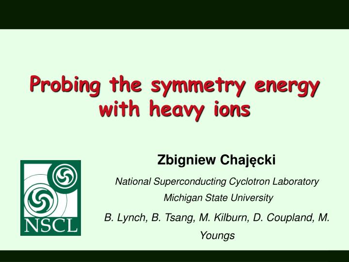 Probing the symmetry energy