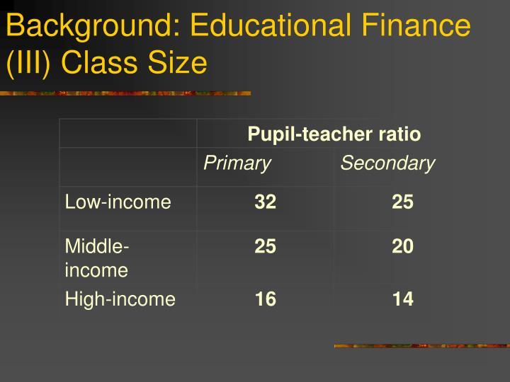 Background: Educational Finance (III) Class Size