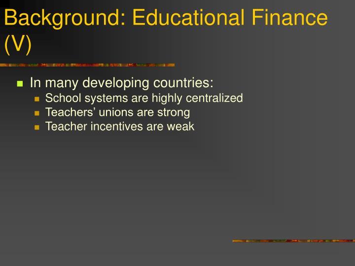 Background: Educational Finance (V)