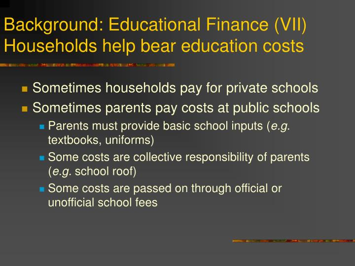 Sometimes households pay for private schools