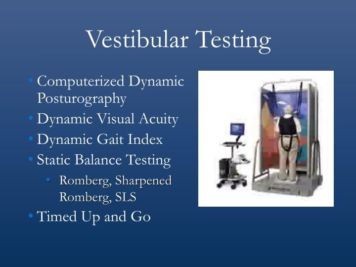 Vestibular Testing