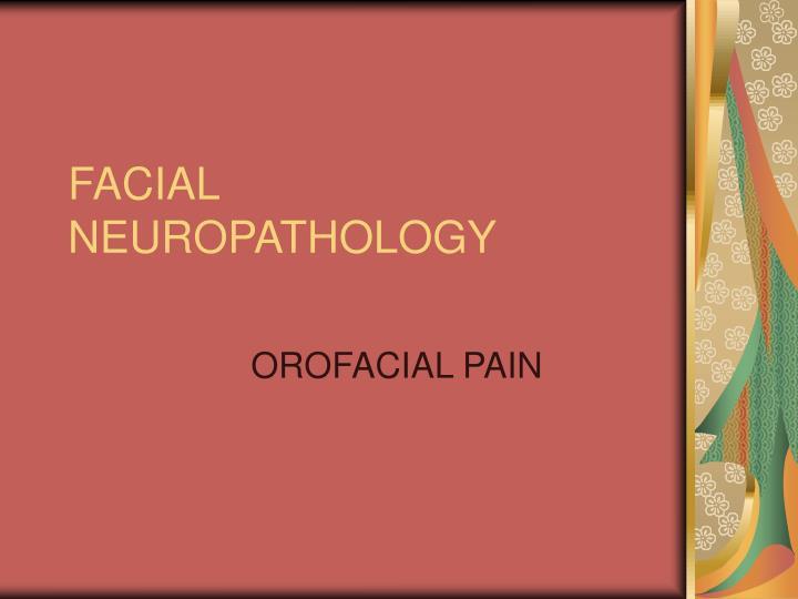 facial neuropathology n.