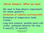 silicon sensors what we need