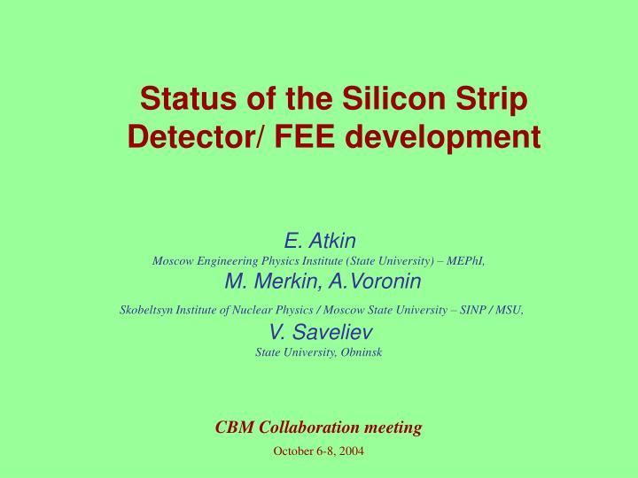 status of the silicon strip detector fee development n.