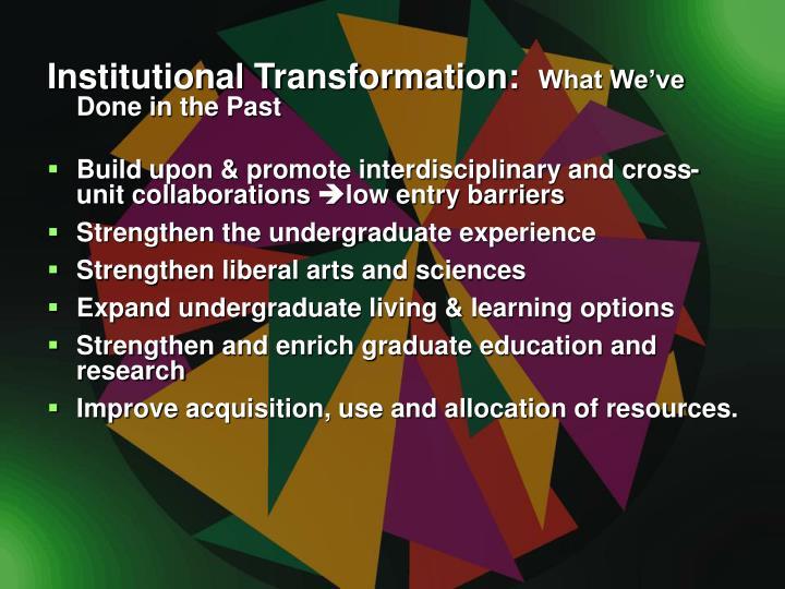 Institutional Transformation: