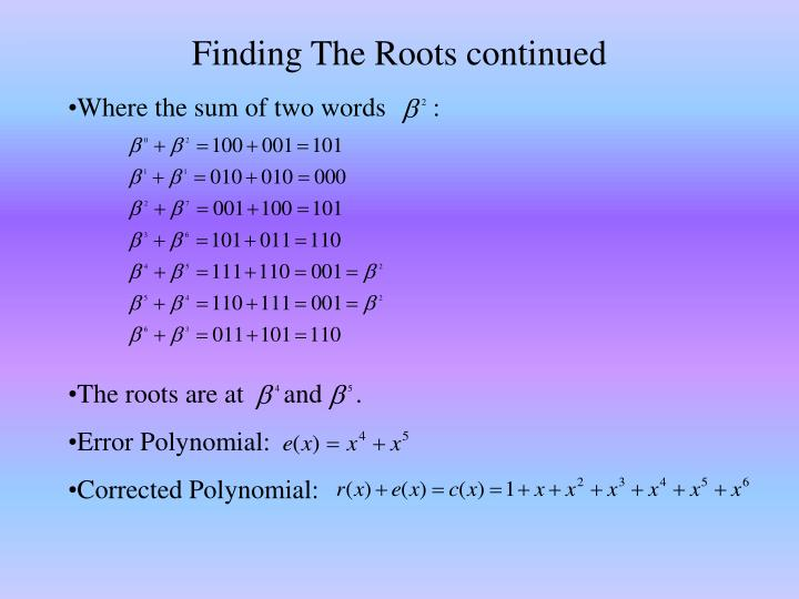 Finding The Roots continued