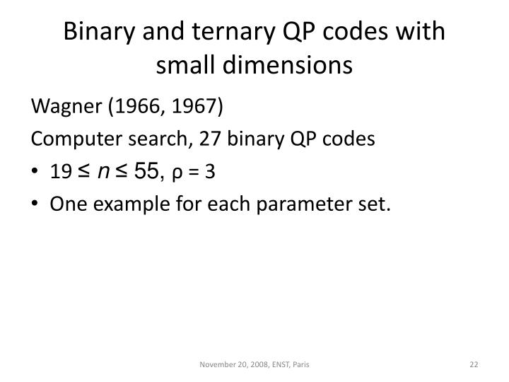 Binary and ternary QP codes with small dimensions