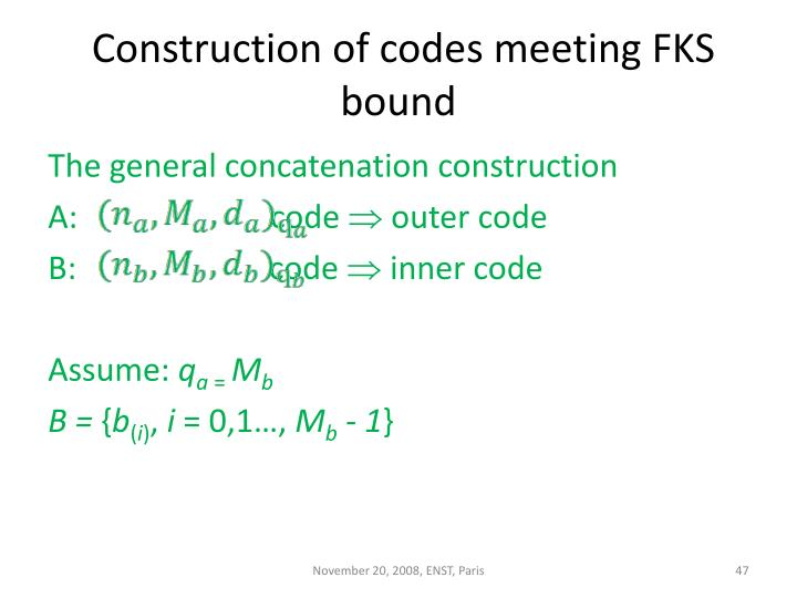Construction of codes meeting FKS bound