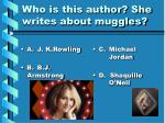 who is this author she writes about muggles