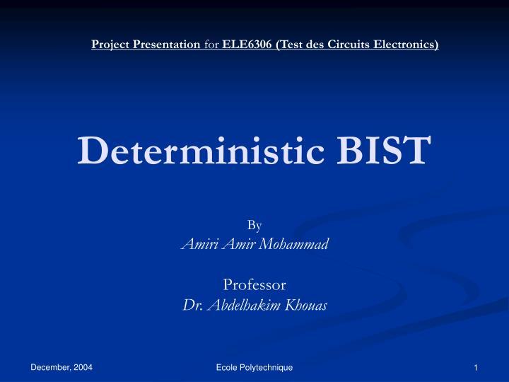 deterministic bist n.