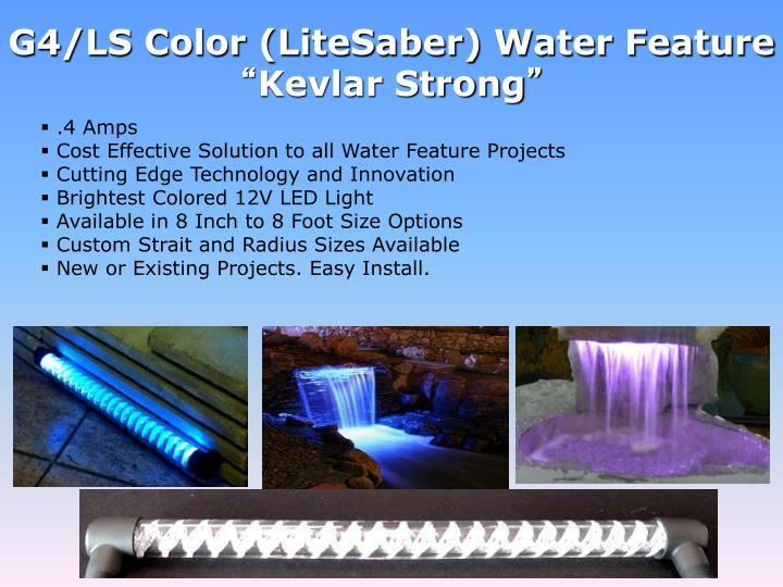 G4/LS Color (LiteSaber) Water Feature