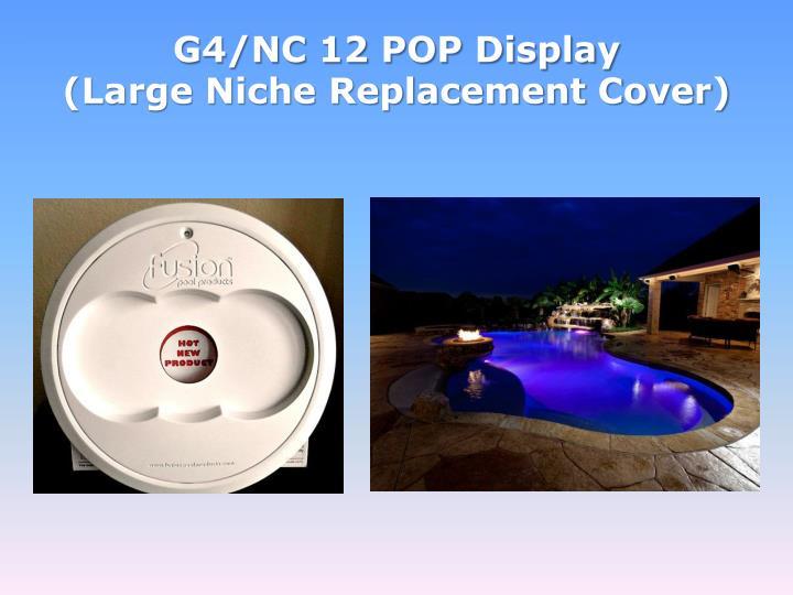 G4/NC 12 POP Display
