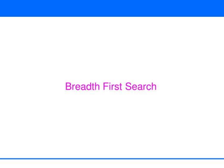 Breadth First