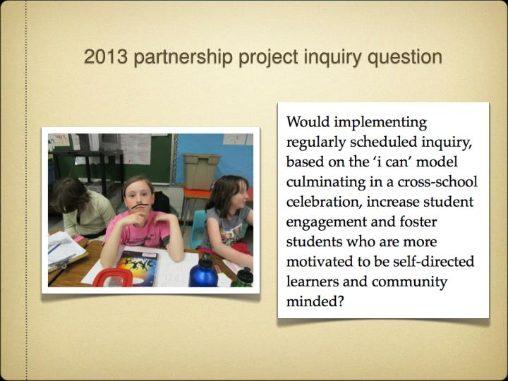 2013 partnership project inquiry question