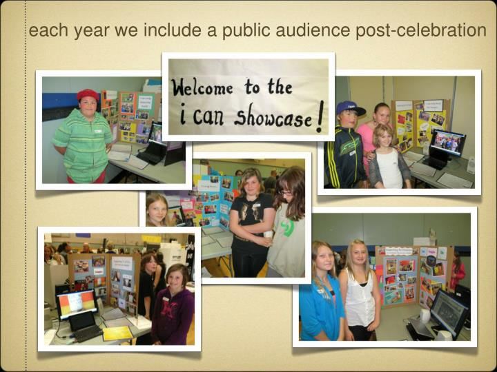each year we include a public audience post-celebration