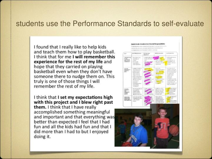students use the Performance Standards to self-evaluate