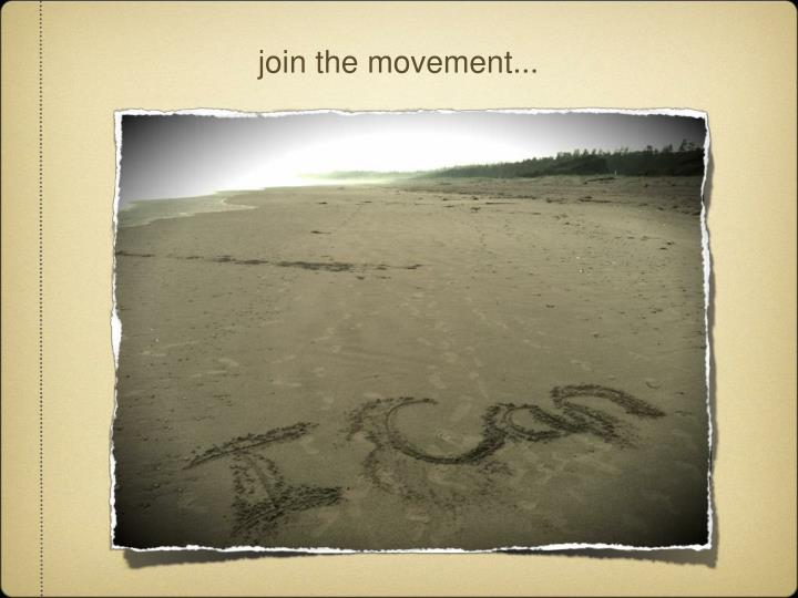 join the movement...