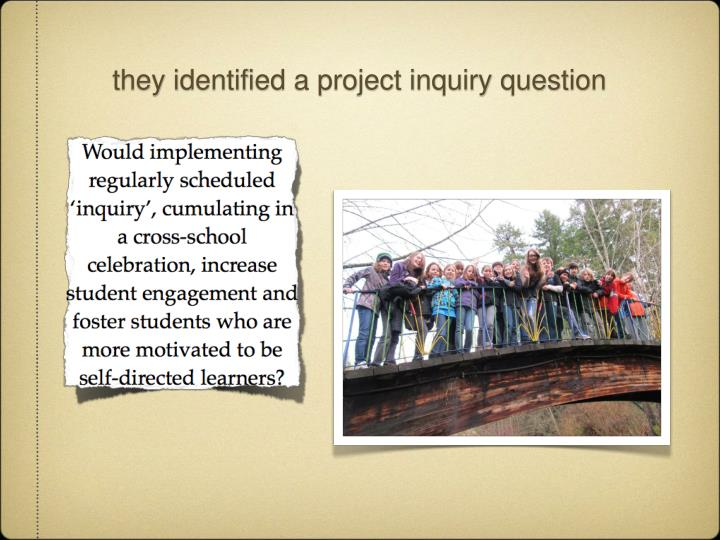 they identified a project inquiry question