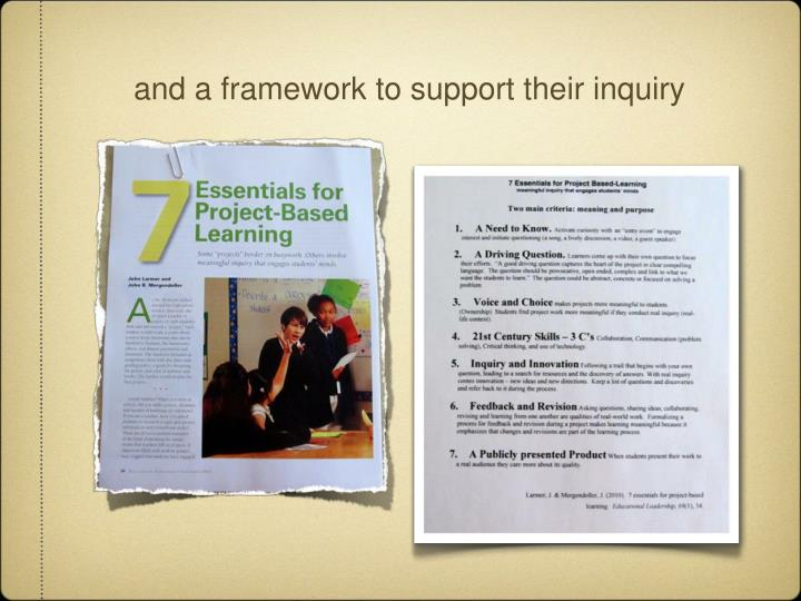 and a framework to support their inquiry