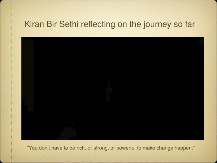 Kiran Bir Sethi reflecting on the journey so far