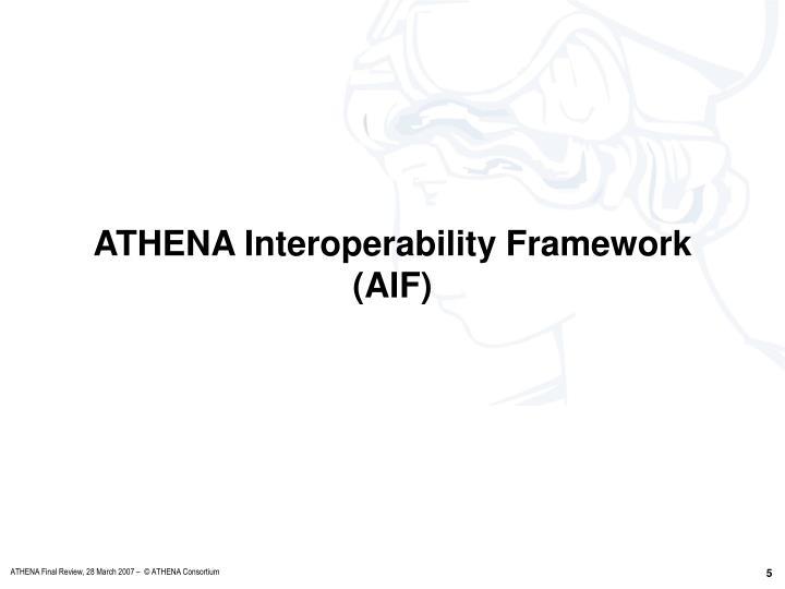 ATHENA Interoperability Framework (AIF)