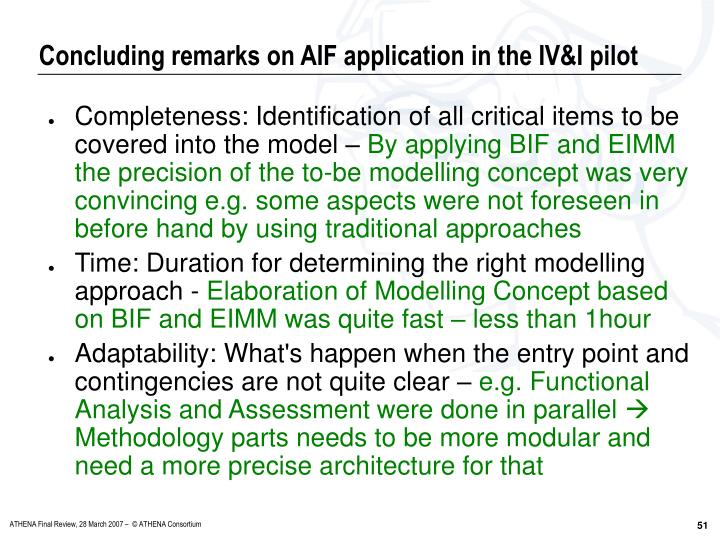 Concluding remarks on AIF application in the IV&I pilot