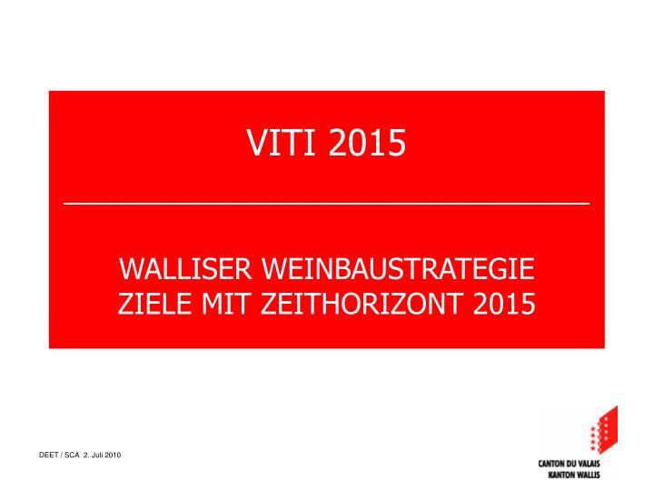 viti 2015 walliser weinbaustrategie ziele mit zeithorizont 2015 n.