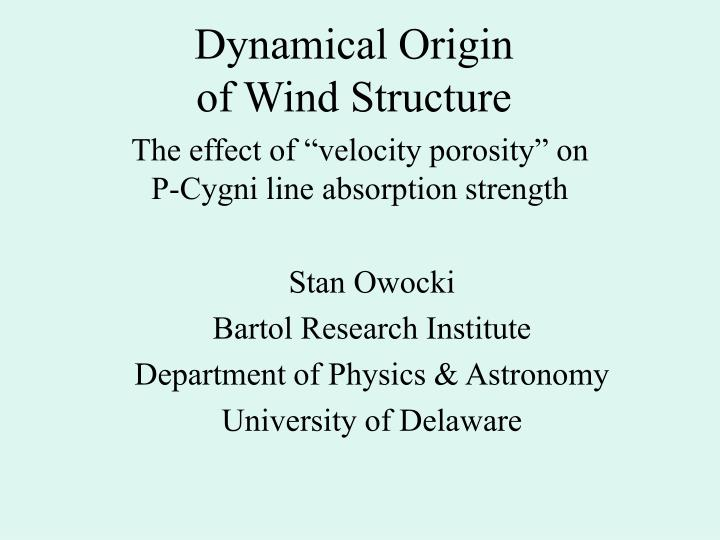 Dynamical origin of wind structure