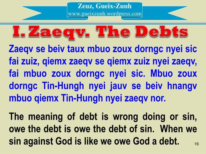 I. Zaeqv.  The Debts