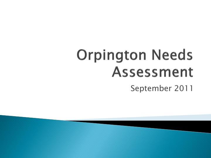 Orpington Needs Assessment
