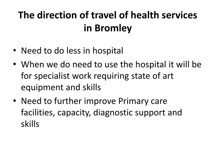 The direction of travel of health services in Bromley