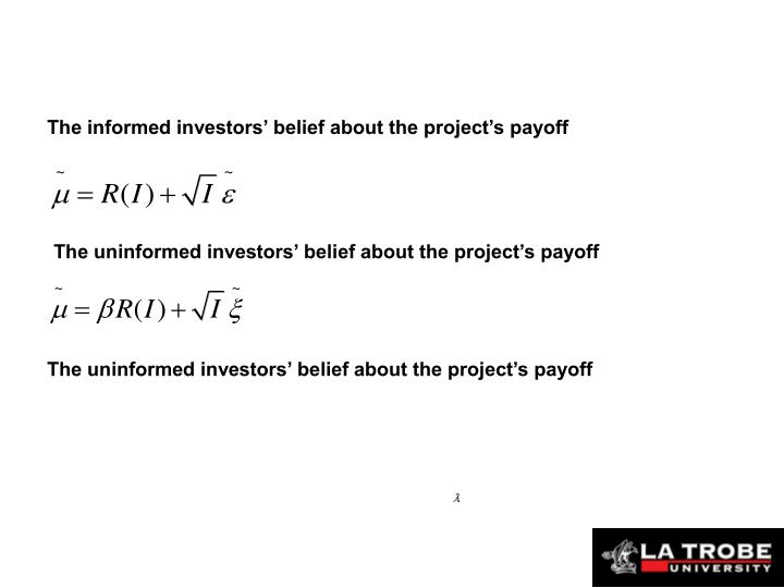 The informed investors' belief about the project's payoff