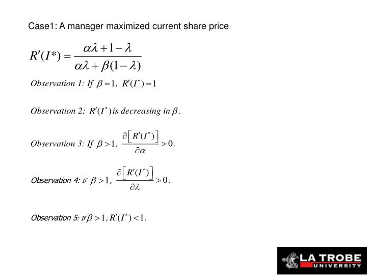Case1: A manager maximized current share price