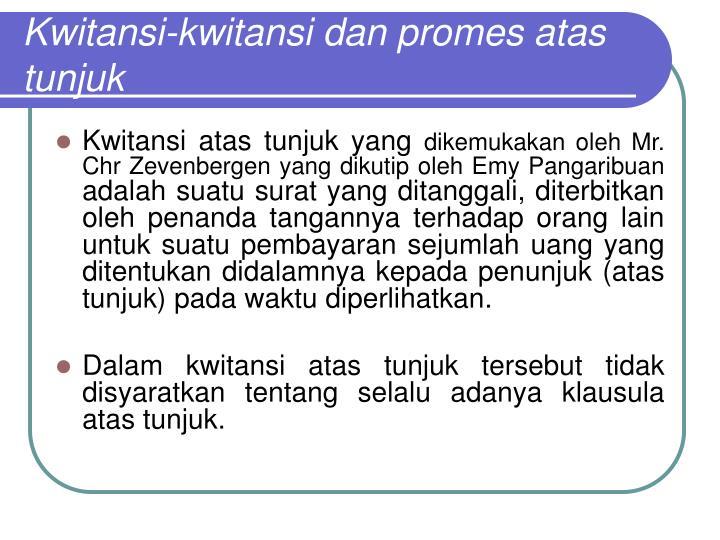 Kwitansi-kwitansi dan promes atas tunjuk