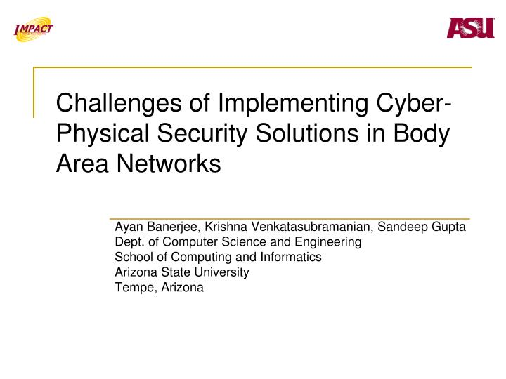 challenges of implementing cyber physical security solutions in body area networks