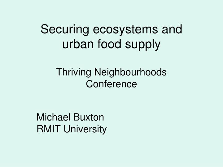 securing ecosystems and urban food supply thriving neighbourhoods conference n.