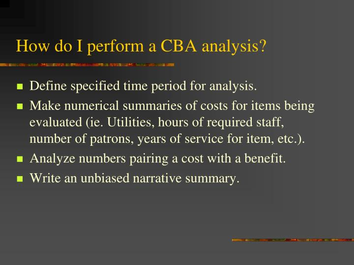 How do I perform a CBA analysis?