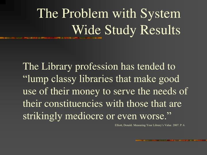 The Problem with System Wide Study Results