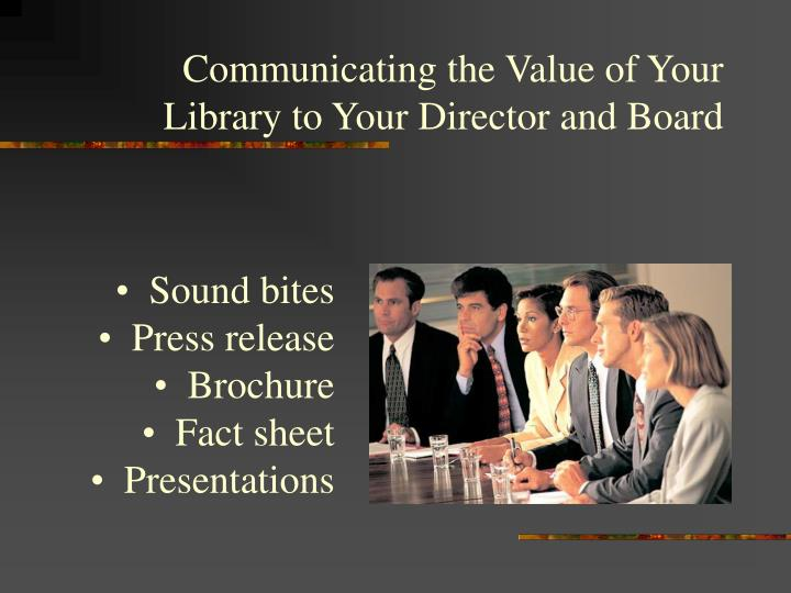 Communicating the Value of Your Library to Your Director and Board