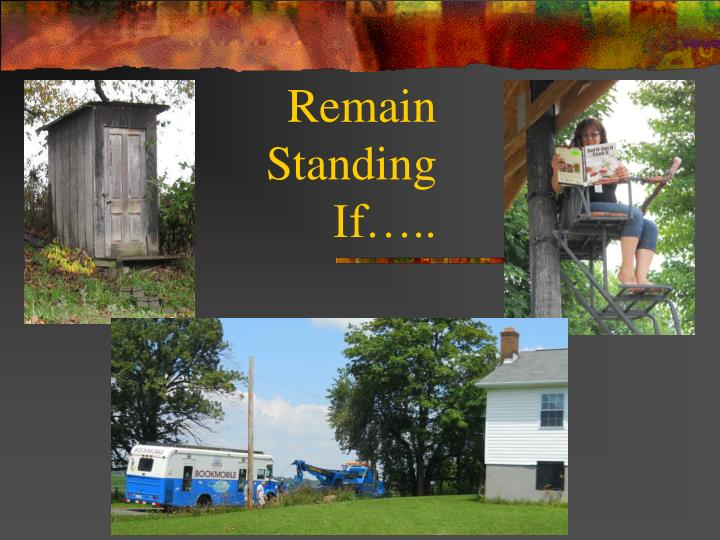 Remain Standing If…..