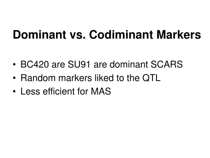 Dominant vs. Codiminant Markers