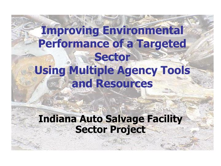 improving environmental performance of a targeted sector using multiple agency tools and resources n.