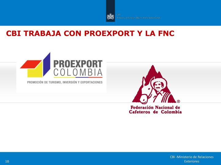 CBI TRABAJA CON PROEXPORT Y LA FNC