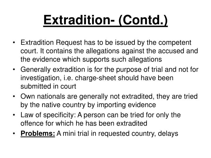 Extradition- (Contd.)