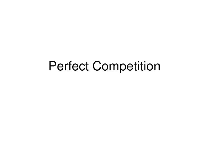 perfect competition n.