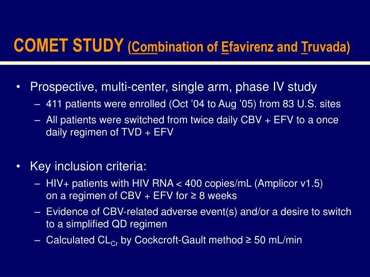 Comet study com bination of e favirenz and t ruvada